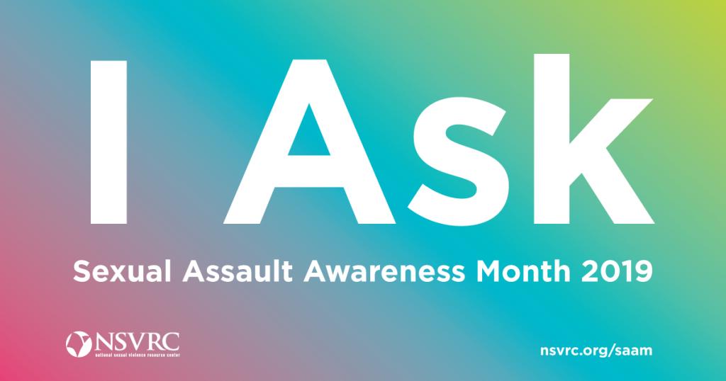 Sexual Assault Awareness Month (SAAM) April, 2019 » www